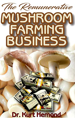 Truffles Ladybug - The Remunerative Mushroom Farming Business: A Beginner Step by Step Guide on all you need to know about Mushroom Farming Business. All it entails! Discover the Truth!