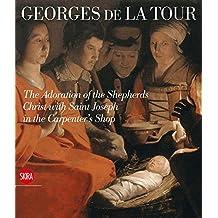 Georges De La Tour: The Adoration of the Shepherds Christ with St. Joseph in the Carpenter's Shop