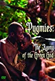 Pygmies: The Agony of the Green God by n/a