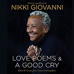 Nikki Giovanni: Love Poems and A Good Cry