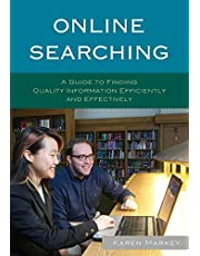 Online Searching: A Guide to Finding Quality Information Efficiently and Effectively