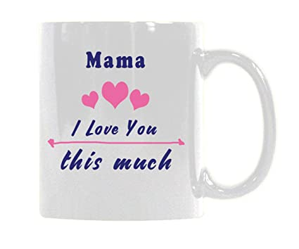 Amazoncom Col Dom Mama I Love You This Much Personality