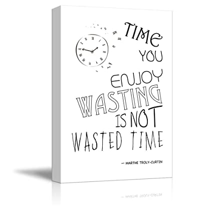 wall26 - Black and White Quote with Clock - Time You Enjoy Wasting is Not  Wasted Time by Marthe Troly-Curtin - Canvas Art Home Decor - 16x24 inches