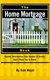 The Home Mortgage Book, Dale Mayer, 0910627843