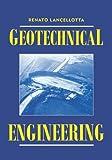 Geotechnical Engineering, Lancelotta, Renato , 9054101792