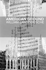 American Ground. Déconstruire le World Trade Center par William Langewiesche