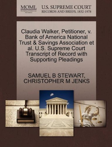 Claudia Walker, Petitioner, v. Bank of America National Trust & Savings Association et al. U.S. Supreme Court Transcript of Record with Supporting Pleadings (Bank Of America National Trust And Savings Association)