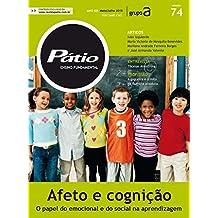Revista Pátio Ensino Fundamental 74 - Afeto e cognição: o papel do emocional e do social na aprendizagem (PEF) (Portuguese Edition)