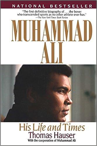 Muhammad Ali: His Life and Times: Thomas Hauser