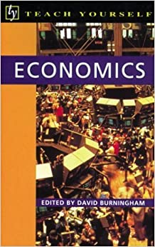 Teach Yourself Economics (Teach Yourself Books) by David Burningham (1999-01-01)