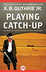 Playing Catch-Up (The Sheriff Chick Charleston Mysteries Book 4)