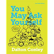 You May Ask Yourself: An Introduction to Thinking like a Sociologist (Core Fifth Edition)