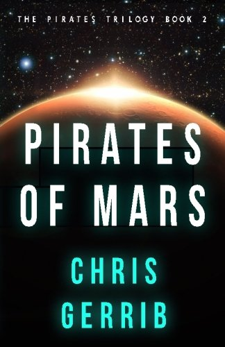 Download Pirates of Mars (The Pirates Series) (Volume 2) pdf