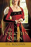 The Forgotten Queen, D. L. Bogdan, 0758271387