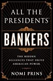 img - for All the Presidents' Bankers: The Hidden Alliances that Drive American Power by Nomi Prins (2014-04-08) book / textbook / text book