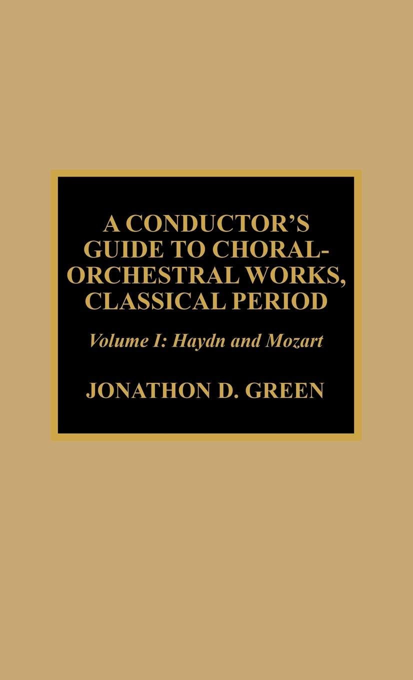 Download A Conductor's Guide to Choral-Orchestral Works, Classical Period: Haydn and Mozart (Volume 1) ebook