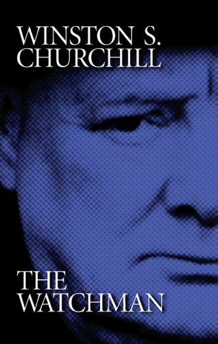 Winston S. Churchill: The Watchman