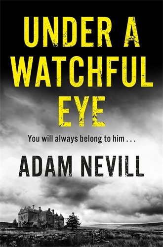 Book cover from Under a Watchful Eye by Adam Nevill