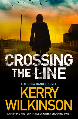 Crossing the Line: A gripping mystery thriller with a shocking twist (Detective Jessica Daniel thriller series Season 2 Book 1)