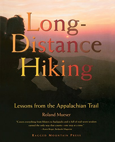 Long-Distance Hiking: Lessons from the Appalachian Trail (Free Maps Hiking Trail)