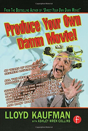 Download Produce Your Own Damn Movie! (Your Own Damn Film School {Series}) pdf