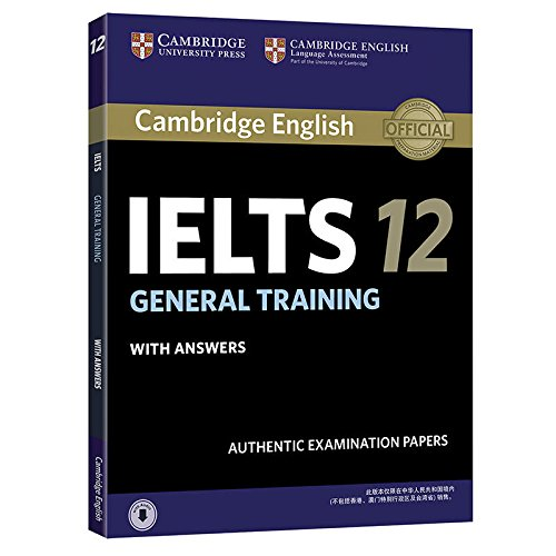 Cambridge Ielts 12 General Training Student's Book with Answers with Audio China Reprint Edition: Authentic Examination Papers