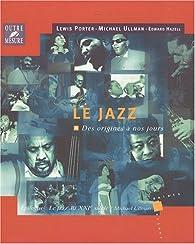 Le Jazz : Des origines à nos jours par Lewis Porter