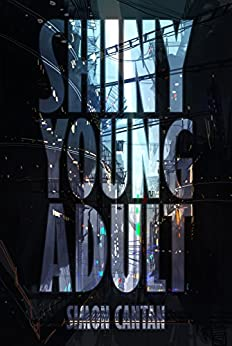 Shiny Young Adult (Black Silicon Book 1) by [Cantan, Simon]