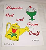 img - for Magnetic Felt and Foam Craft Book No. 1 By Kathy Schroeder Craft Book 1972 book / textbook / text book