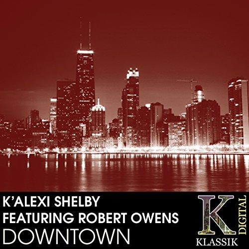 Downtown (accomplishment. Robert Owens) [Anthony K Remix]