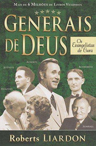 Generais de Deus os Evangelistas de Cura