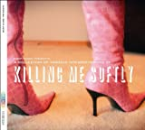 Killing Me Softly: A Collection of Various Interpretations