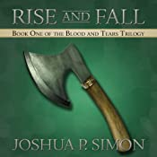 Rise and Fall: Book One of the Blood and Tears Trilogy | Joshua P. Simon