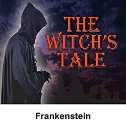 The Witch's Tale: Frankenstein