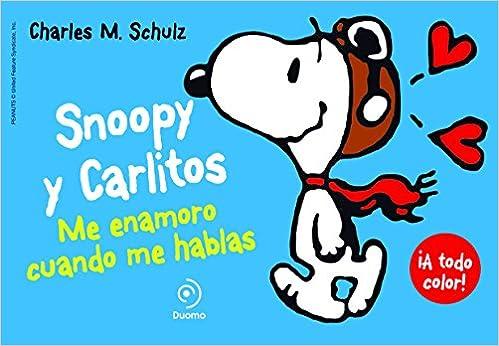 Snoopy Y Carlitos 1. Me Enamoro Cuando Me Hablas por Charles Schulz epub