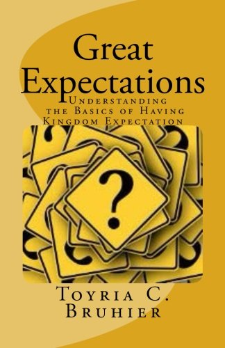Great Expectations: Understanding the Basics of Having Kingdom Expectation