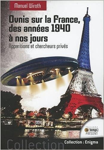 Ovnis sur la France - Ovnis sur la France - Des années 1940 à nos jours 51DcUhnYzcL._SX346_BO1,204,203,200_