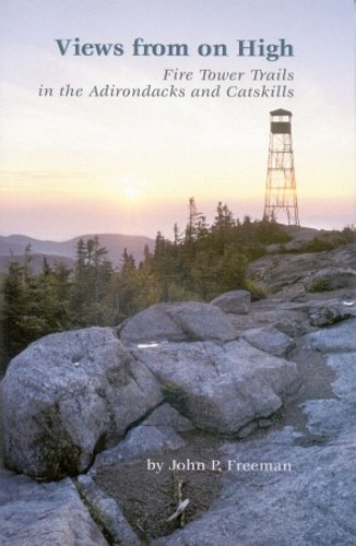 Views from on High: Fire Tower Trails in the Adirondacks and Catskills