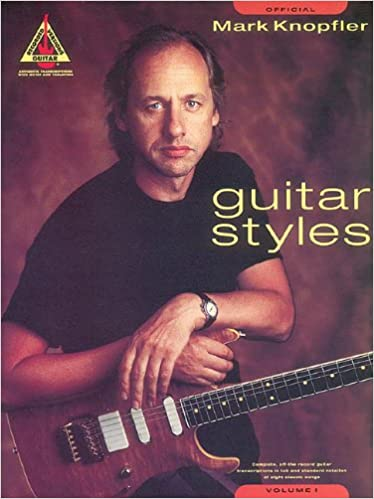 Mark Knopfler: Guitar Styles: Volume 1 Guitar Recorded Versions ...