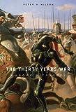The Thirty Years War, Peter H. Wilson, 0674036344