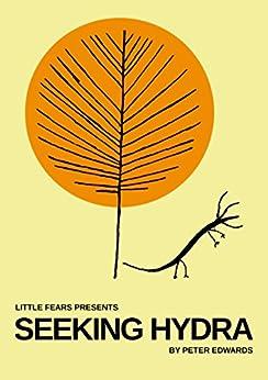 Seeking Hydra (Little Fears Presents Book 4) by [Edwards, Peter]