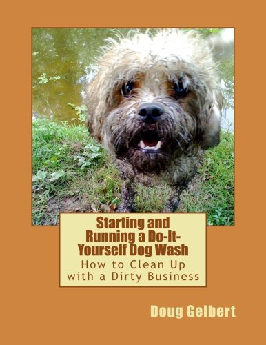 Download Starting and Running a Do-It-Yourself Dog Wash pdf