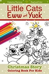 Christmas Story Coloring Book For Kids - Little Cats Eww & Yuck: Read And Color (Preschool Activity Books For Kids Ages 3-5) Paperback