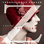 Z: A Novel of Zelda Fitzgerald | Therese Anne Fowler