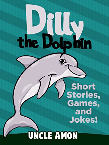 Dilly the dolphin short stories games and jokes for kids fun dilly the dolphin short stories games and jokes for kids fun fandeluxe Image collections