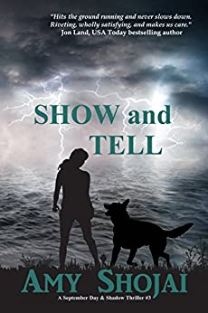 Show And Tell (The September Day Series Book 3) by [Shojai, Amy]