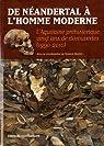 De Néandertal à l'Homme moderne : L'Aquitaine préhistorique, vingt ans de découvertes (1990-2010) par Mistrot
