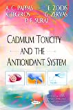 img - for Cadmium Toxicity and the Antioxidant System (Environmental Health-physical, Chemical and Biological Factors) book / textbook / text book