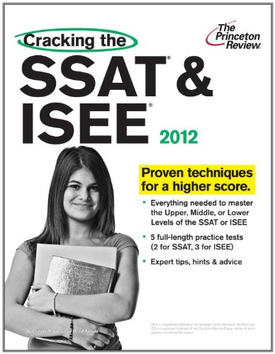 Cracking the SSAT & ISEE, 2012 Edition (Private Test Preparation)