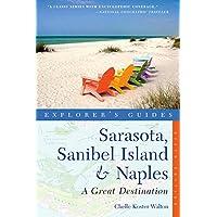 Explorer's Guide Sarasota, Sanibel Island & Naples: A Great Destination (Explorer's Great Destinations)